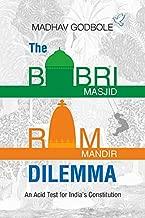 The Babri Masjid -Ram Mandir Dilemma
