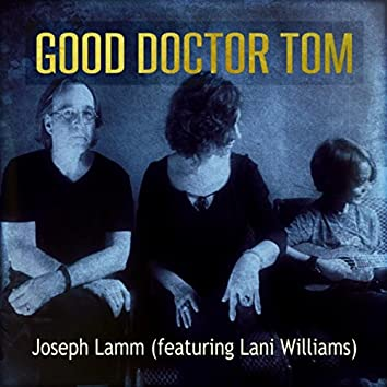 Good Doctor Tom (feat. Lani Williams)