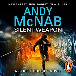 Silent Weapon     A Street Soldier Novel, Book 2              By:                                                                                                                                 Andy McNab                               Narrated by:                                                                                                                                 Oliver Chris                      Length: 6 hrs and 56 mins     76 ratings     Overall 4.5