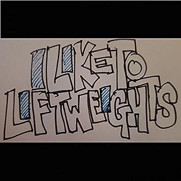 I Like to Lift Weights