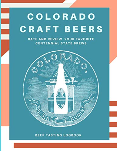 Colorado Craft Beers: Rate and Review Your Favorite Centennial State Brews