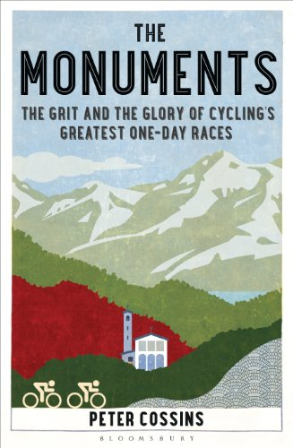 The Monuments: The Grit and the Glory of Cycling's Greatest One-day Races (English Edition)