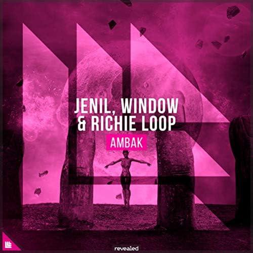 Jenil, Window & Richie Loop