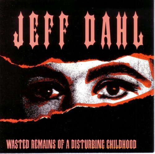 Wasted Remains by Jeff Dahl (1993-06-15)