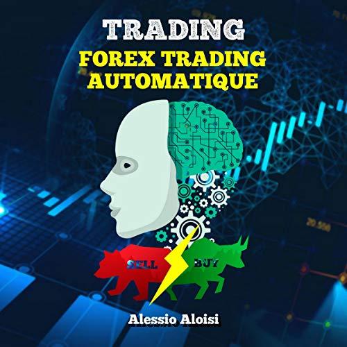Page de couverture de Trading: Forex Trading Automatique [Trading: Automatic Forex Trading]