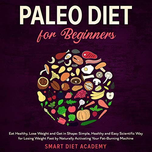 Paleo Diet for Beginners: Eat Healthy, Lose Weight and Get in Shape cover art