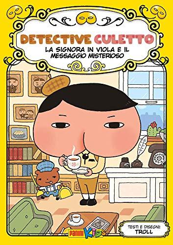 La signora in viola e il messaggio misterioso. Detective Culetto. Ediz. a colori (Vol. 1)