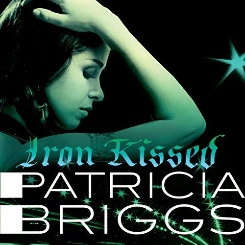 Iron Kissed: Mercy Thompson, Book 3