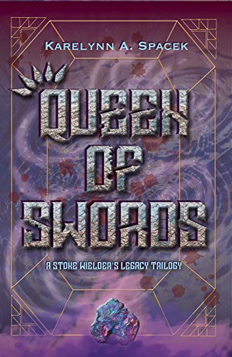 Book: Queen of Swords (A Stone Wielder's Legacy Trilogy Book 1) by Karelynn A. Spacek