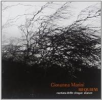 MARINI, GIOVANNA - REQUIEM - CANTATA DELLE CINQUE STANZE (1 CD)