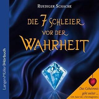 Die sieben Schleier vor der Wahrheit                   Autor:                                                                                                                                 Ruediger Schache                               Sprecher:                                                                                                                                 Ruediger Schache,                                                                                        Johannes Steck                      Spieldauer: 5 Std. und 5 Min.     657 Bewertungen     Gesamt 4,4