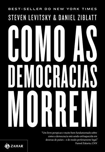 Como as democracias morrem