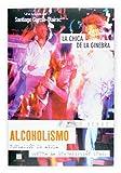 Alcoholismo. La chica de la ginebra: 7 (Tu verás)