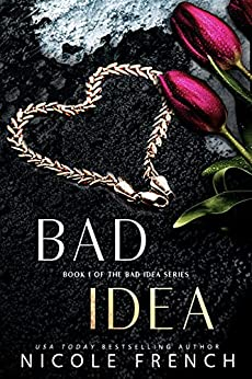 Bad Idea by [Nicole French]