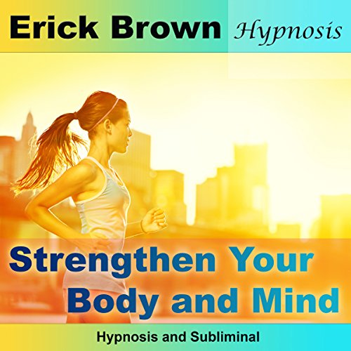 Strengthen Your Body and Mind audiobook cover art