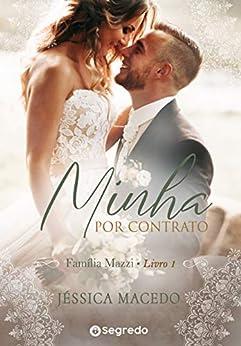 Minha por Contrato: Amores por Conveniência (Família Mazzi Livro 1) por [Jéssica Macedo]