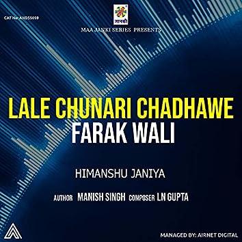 Lale Chunari Chadhawe Farak Wali