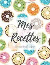 MES RECETTES carnet de recettes à remplir: cahier de recettes à compléter | Avec sommaire | Format A4 (French Edition)