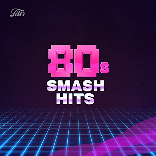 80s Smash Hits by Filtr