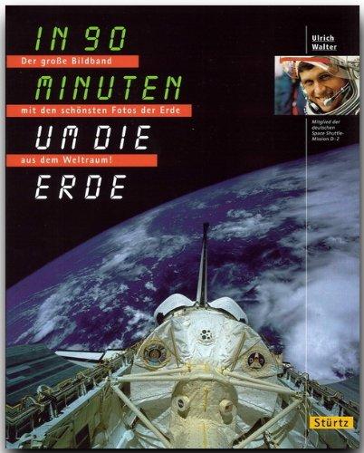 Abenteuer WELTRAUM - In neunzig (90) Minuten um die Erde - Ein Bildband mit über 260 Bildern auf 176 Seiten - STÜRTZ Verlag
