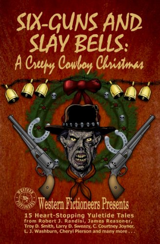 Book: Six-guns and Slay Bells - A Creepy Cowboy Christmas by Cheryl Pierson (The Keepers of Camelot) and others