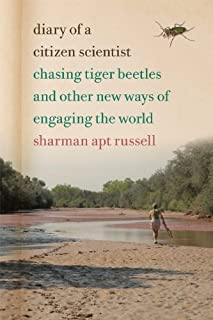 Diary of a Citizen Scientist: Chasing Tiger Beetles and Other New Ways of Engaging the World