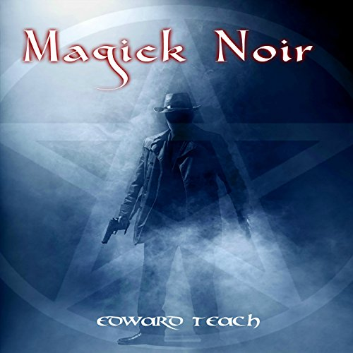 Magick Noir                   By:                                                                                                                                 Edward Teach                               Narrated by:                                                                                                                                 Gary Roelofs                      Length: 4 hrs and 31 mins     Not rated yet     Overall 0.0
