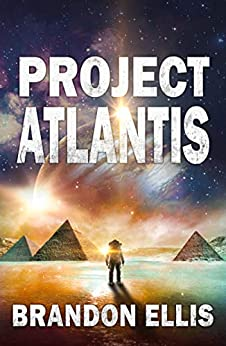 Project Atlantis: Sci-Fi Fantasy Techno Thriller (Ascendant Saga Book 1) by [Brandon Ellis]