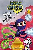 Ninja at the Firehouse (Moby Shinobi)