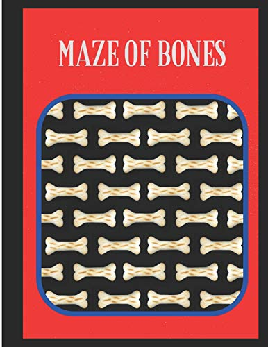 Maze of Bones: A puzzle book for Kids or children to increase their creativities and keep them engaged in passing time to develop their logical skills