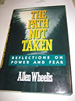 The Path Not Taken: Reflections on Power and Fear