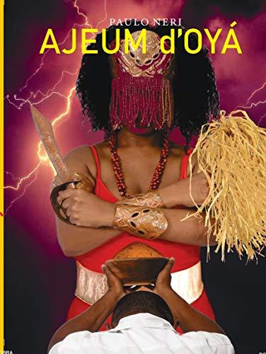 Ajeum d'Oyá: Intolerar, muitas vezes é não querer reconhecer o seu reflexo no espelho (Portuguese Edition)