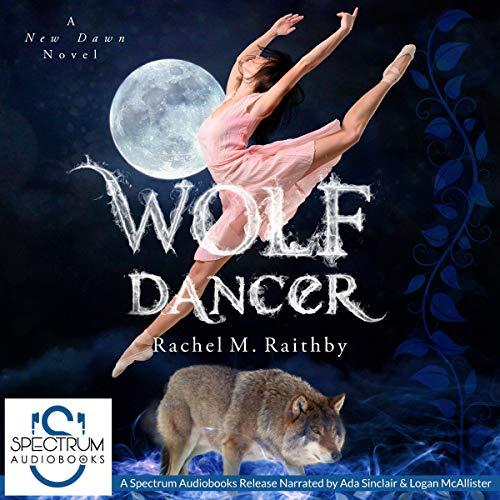 Wolf Dancer Audiobook By Rachel M. Raithby cover art