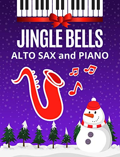 Jingle Bells – Alto SAX and Piano Accompaniment – Easy Duet: Christmas Carols Saxophone Sheet Music. Song for beginners + Lyrics + Video, BIG Notes. Kids, adults, seniors. (English Edition)