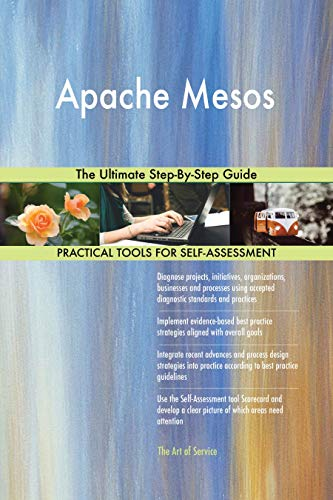 Apache Mesos The Ultimate Step-By-Step Guide (English Edition)