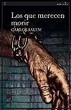 Los que merecen morir (Narrativa nº 111) (Spanish Edition)