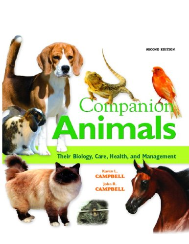 Companion Animals: Their Biology, Care, Health, and...