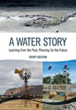 A Water Story: Learning from the Past, Planning for the Future