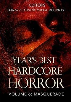 Year's Best Hardcore Horror Volume 6 by [Randy Chandler, Cheryl Mullenax]