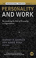 Personality and Work: Reconsidering the Role of Personality in Organizations (J-B SIOP Frontiers Series)