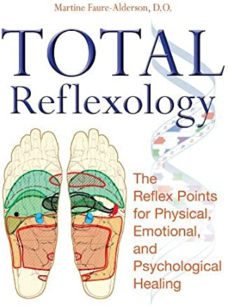 Total Reflexology: The Reflex Points for Physical, Emotional, and Psychological Healing by Martine Faure-Alderson D.O.(2008-11-26)
