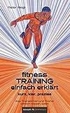 (Fitness)Training einfach erklärt: kurz, klar, präzise