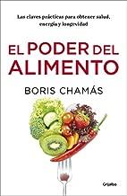 El poder del alimento : las claves prácticas para obtener salud, energía y longevidad
