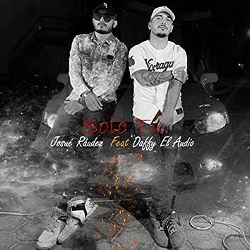 Solo Tú (feat. Daffy el Audio)