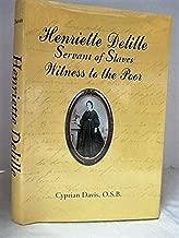 Henriette Delille Servant of Slaves Witness to the Poor!