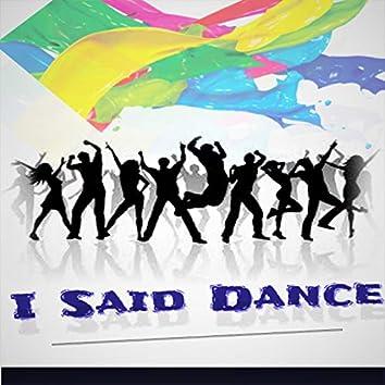 I Said Dance