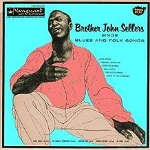 Brother John Sellers Sings Blues & Folk Songs