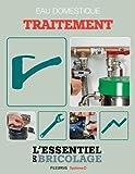 Sanitaires & Plomberie : Eau domestique - traitement (L'essentiel du bricolage)