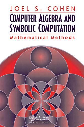 Computer Algebra and Symbolic Computation: Mathematical Methods (English Edition)