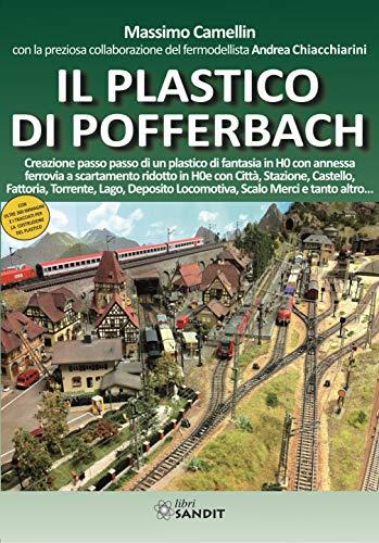 Il plastico di Pofferbach. Creazione passo passo di un plastico di fantasia in H0 con annessa ferrovia a scartamento ridotto in H0e